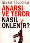 Anarşi ve Terör Nasıl Önlenir?