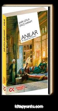 Anılar / Şair Leyla Saz Hanım / 19. Yüzyılda Saray Haremi