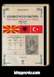 Georgi Pulevski'nin  Makedonca Arnavutça Türkçe Sözlüğü