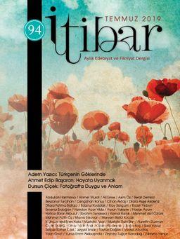 Sayı:94 Temmuz 2019 İtibar Edebiyat ve Fikriyat Dergisi