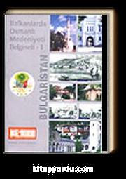 Bulgaristan / Balkanlarda Osmanlı Medeniyeti Belgeseli - I ( vcd'li)