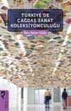 Türkiye'de Çağdaş Sanat Koleksiyonculuğu