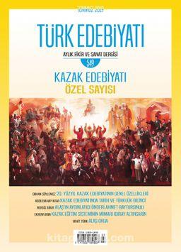Türk Edebiyatı Aylık Fikir ve Sanat Dergisi Sayı: 549 Temmuz 2019