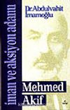 İman ve Aksiyon Adamı Mehmed Akif