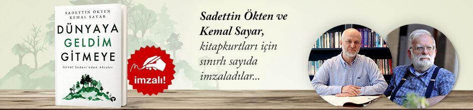 Dünyaya Geldim Gitmeye. Dr. Kemal Sayar & Sadettin Ökten, Kitapkurtları için Sınırlı Sayıda İmzaladı.