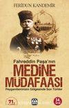 Medine Müdafaası  Peygamberimizin Gölgesindeki Son Türkler Fahreddin Paşa