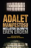 Adalet Manifestosu & Meclisten Silivri'ye