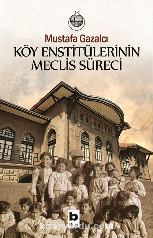 Köy Enstitülerinin Meclis Süreci - Mustafa Gazalcı pdf epub