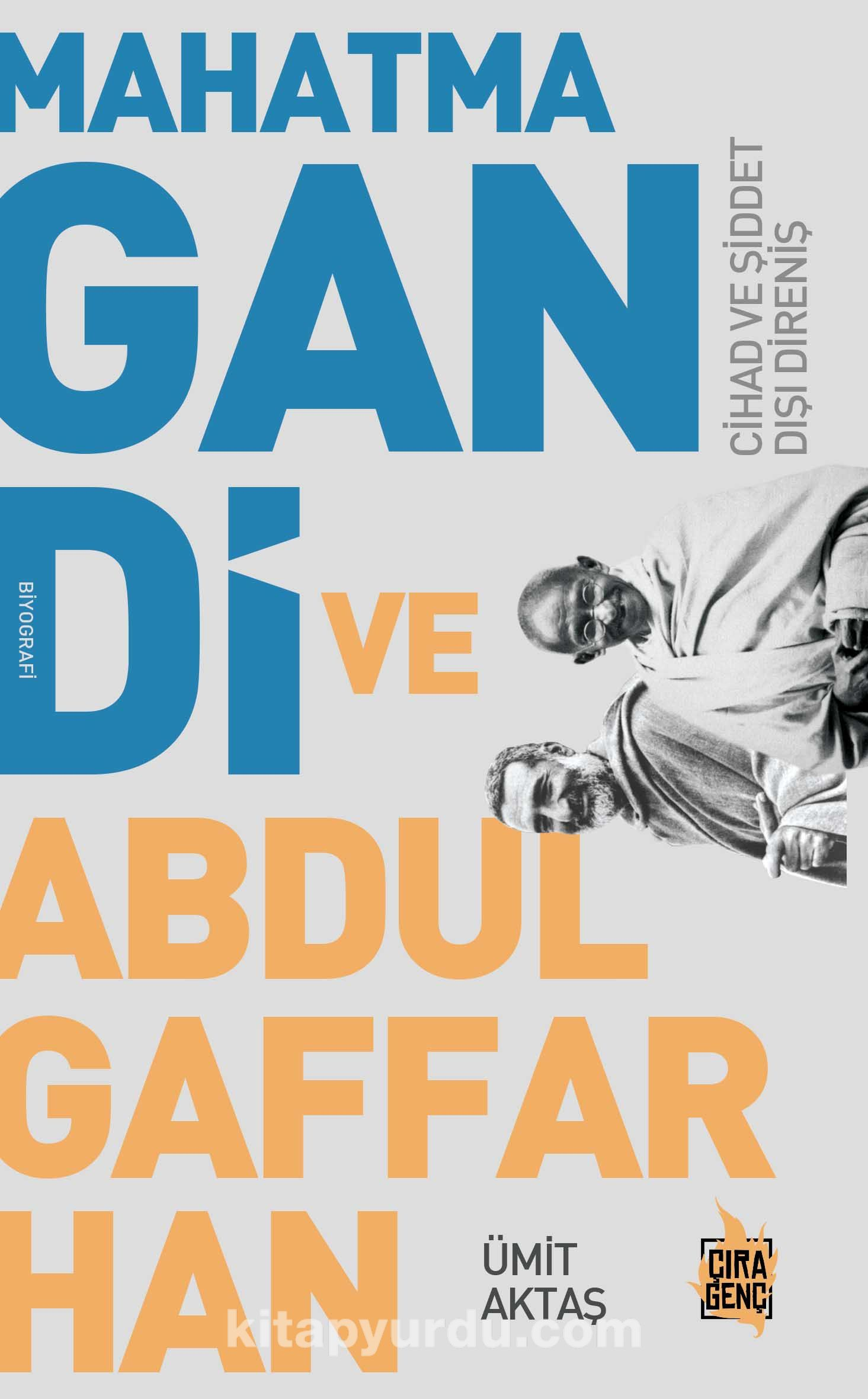 Mahatma Gandi ve Abdulgaffar Han - Ümit Aktaş pdf epub