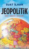 Jeopolitik & Güç Odağı Kuramı