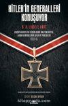 Hitler'in Generalleri Konuşuyor & Askeri Hadiselere İlişkin Kendi Anlatımlarıyla, Alman Generallerin Zafer ve Yenilgileri 1939-45
