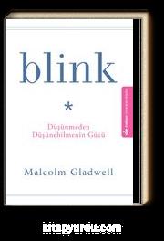Blink & Düşünmeden Düşünebilmenin Gücü