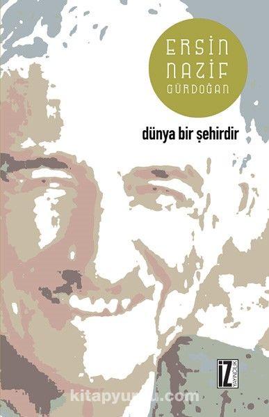 Dünya Bir Şehirdir - Ersin Nazif Gürdoğan pdf epub