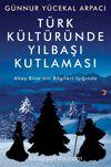 Türk Kültüründe Yılbaşı Kutlaması & Akay Kine'nin Bilgileri Işığında