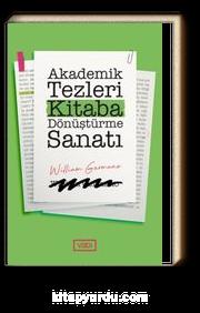 Akademik Tezleri Kitaba Dönüştürme Sanatı