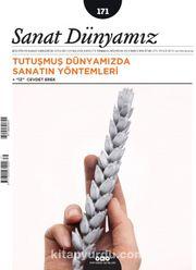 Sanat Dünyamız Üç Aylık Kültür ve Sanat Dergisi Sayı:171 Temmuz-Ağustos 2019