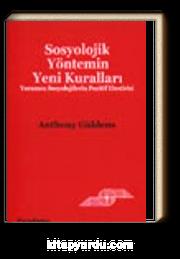 Sosyolojik Yöntemin Yeni Kuralları Yorumcu Sosyolojilerin Pozitif Eleştirisi