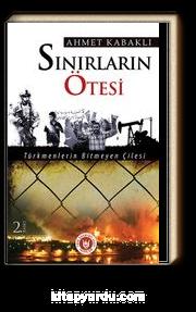 Sınırların Ötesi & Türkmenlerin Bitmeyen Çilesi