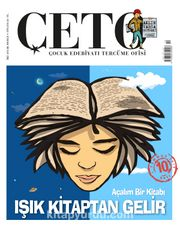 Çeto Çocuk Edebiyatı Tercüme Ofisi İki Aylık Dergi Sayı:10 Temmuz-Ağustos 2019