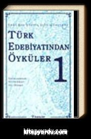Türk Edebiyatından Öyküler -1- Yeni Bir Yüzyıl İçin Gençlere