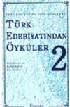 Türk Edebiyatından Öyküler -2- Yeni Bir Yüzyıl İçin Gençlere