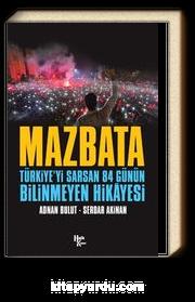 Mazbata & Türkiye'yi Sarsan 84 Günün Bilinmeyen Hikayesi