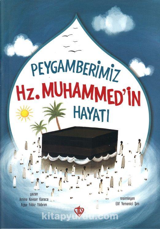 Peygamberimiz Hz. Muhammed'in Hayatı - Amine Kevser Karaca pdf epub