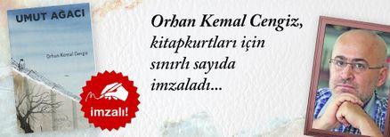 Umut Ağacı. Orhan Kemal Cengiz, Kitapkurtları için Sınırlı Sayıda İmzaladı.