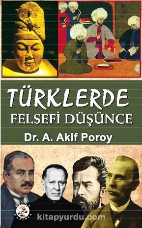 Türklerde Felsefi Düşünce - Dr. A. Akif Poroy pdf epub