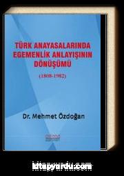Türk Anayasalarında Egemenlik Anlayışının Dönüşümü