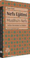 Nefs Eğitimi & Muslihu'n-Nefs
