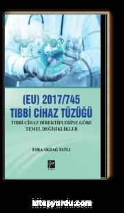 EU) 2017/745 Tibbi Cihazlar Tüzüğü & Tıbbi Cihaz Direktiflerine Göre Temel Değişiklikler