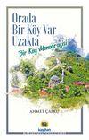 Orada Bir Köy Var Uzakta (Bir Köy Monografisi)
