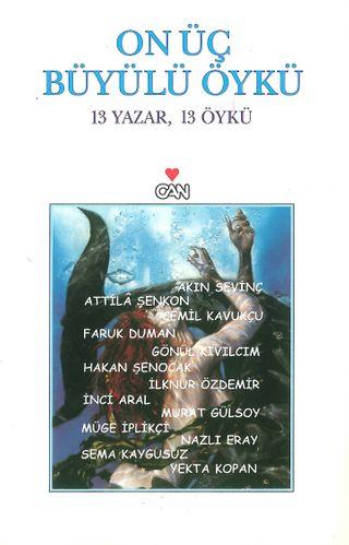 On Üç Büyülü Öykü 13 Yazar, 13 Öykü