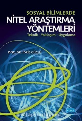 Sosyal Bilimlerde Nitel Araştırma YöntemleriTeknik - Yaklaşım - Uygulama - Doç. Dr. İdris Güçlü pdf epub