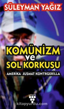 Komünizm ve Sol Korkusu & Amerika Jusmat Kontrgerilla