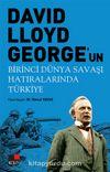 David Llyoyd George'un  Birinci Dünya Savaşı Hatıralarında Türkiye