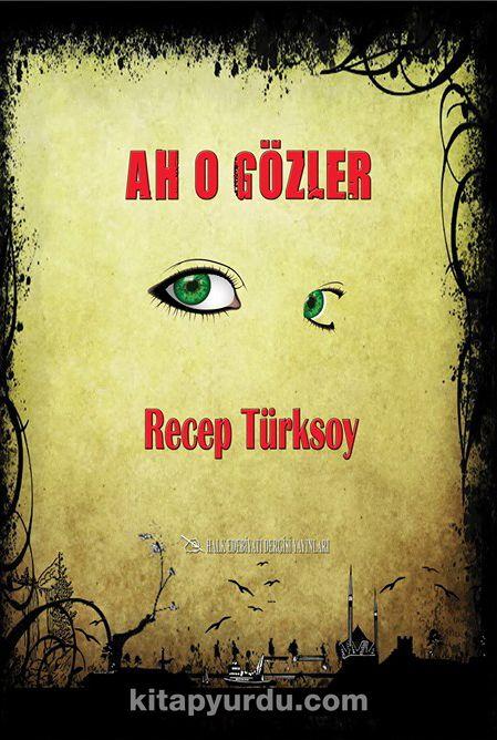 Ah O Gözler - Recep Türksoy pdf epub