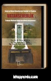 Yerel ve Ulusal Boyutlarıyla Teoride ve Pratikte Vatanseverlik & Trabzon Merkezli Doğu Karadeniz Araştırması