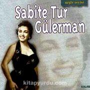 Sabite Tur Gülerman-Arşiv Serisi