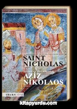 Likya'da Bir Anıt: Myra'nin Aziz Nikolaos Kilisesi  / A Monument In Lycia: The Church Of Saint Nicholas In Myra