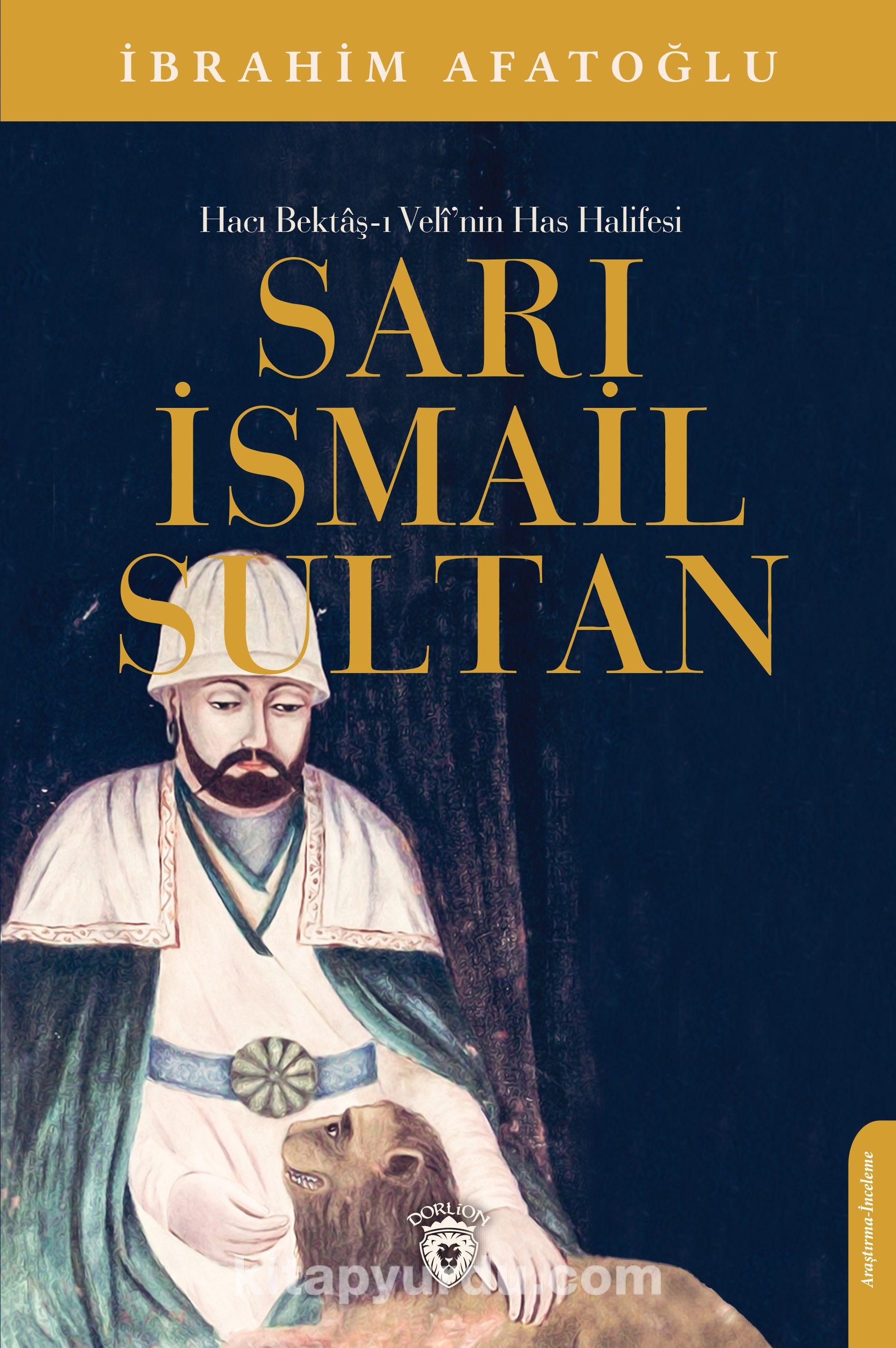 Hacı Bektaş-ı Veli'nin Has Halifesi Sarı İsmail Sultan - İbrahim Afatoğlu pdf epub