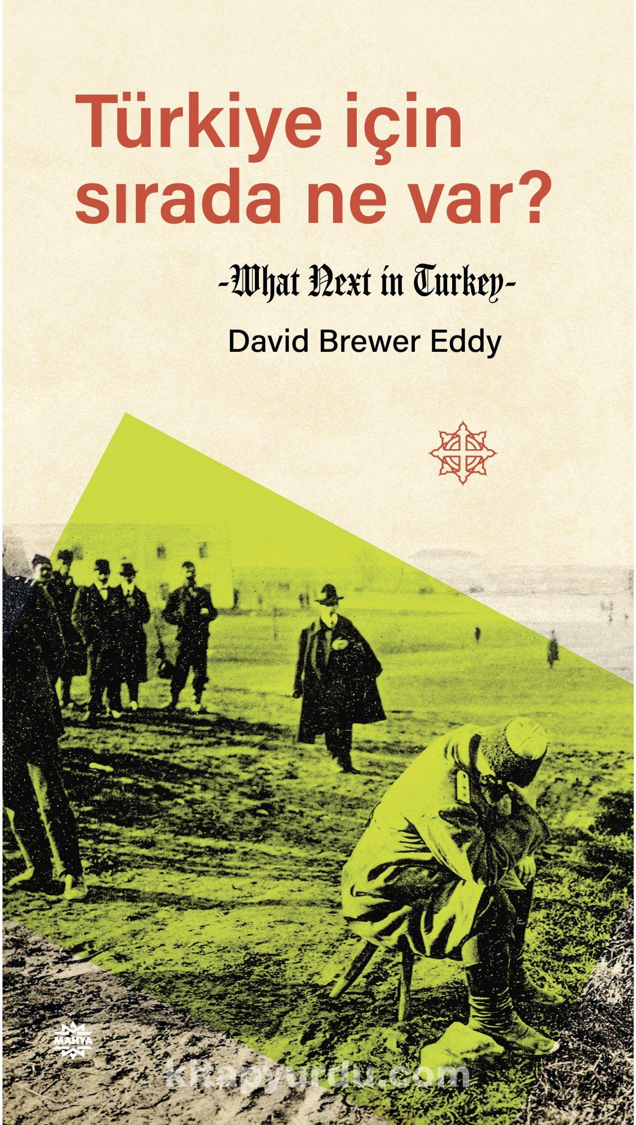 Türkiye İçin Sırada Ne Var? - David Brewer Eddy pdf epub