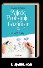 Yaşanmış Öykülerle Ailede Problemler ve Çözümler