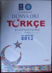 VI. Uluslararası Dünya Dili Türkçe Sempozyumu 2013 (2 Cilt Takım) (Kod:20-F-4)