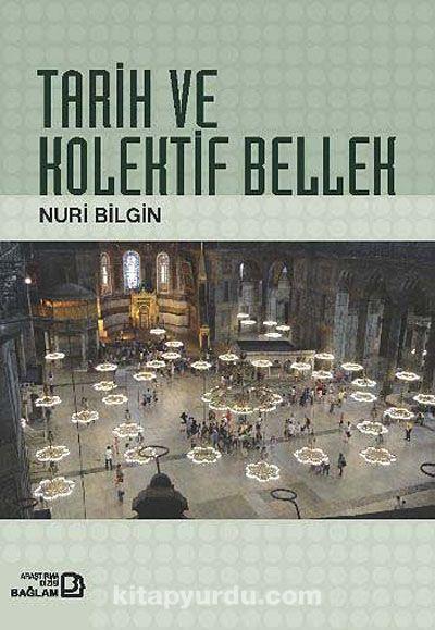 Tarih ve Kolektif Bellek - Prof. Dr. Nuri Bilgin pdf epub