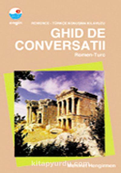 Romence-Türkçe Konuşma Kılavuzu / Ghıd De Conversatıı