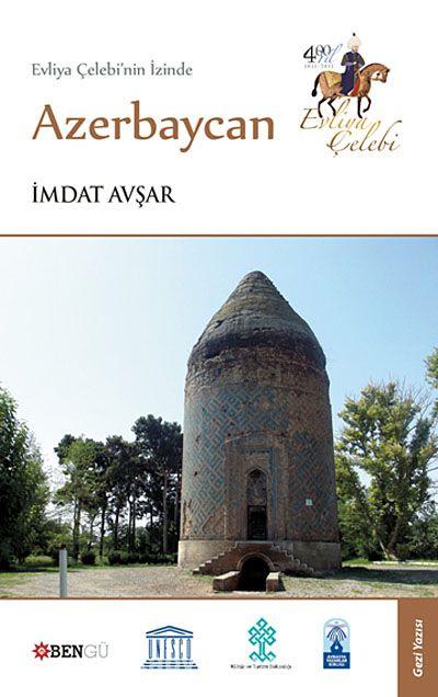 Evliya Çelebi'nin İzinde Azerbaycan