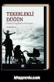 Tekerlekli Düğün & Fiziksel Engellilerin Aile İnşası