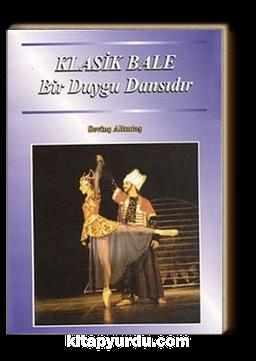 Klasik Bale & Bir Duygu Dansıdır